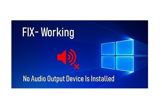No Audio Output Device is Installed Error {Fixed}